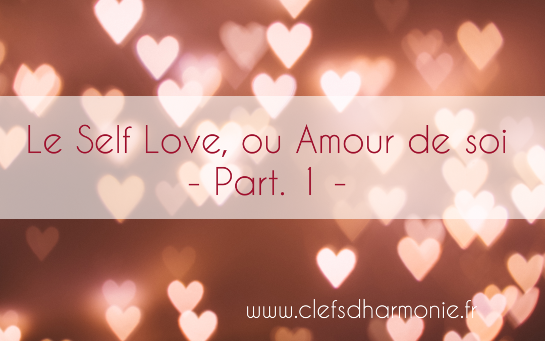 Le Self Love, ou amour de soi (Part.1)