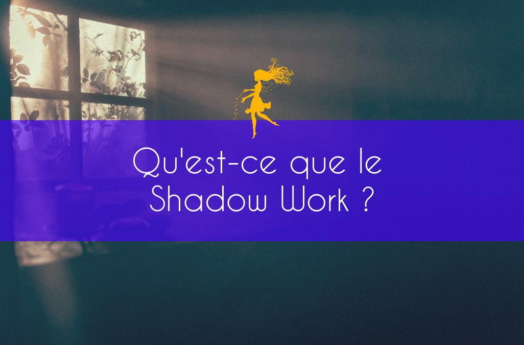 Qu'est-ce que le Shadow Work?