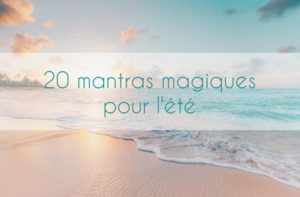 20 Mantras magiques pour l'été