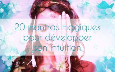 20 mantras magiques pour développer son intuition