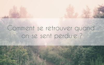 Comment se retrouver quand on se sent perdu·e?