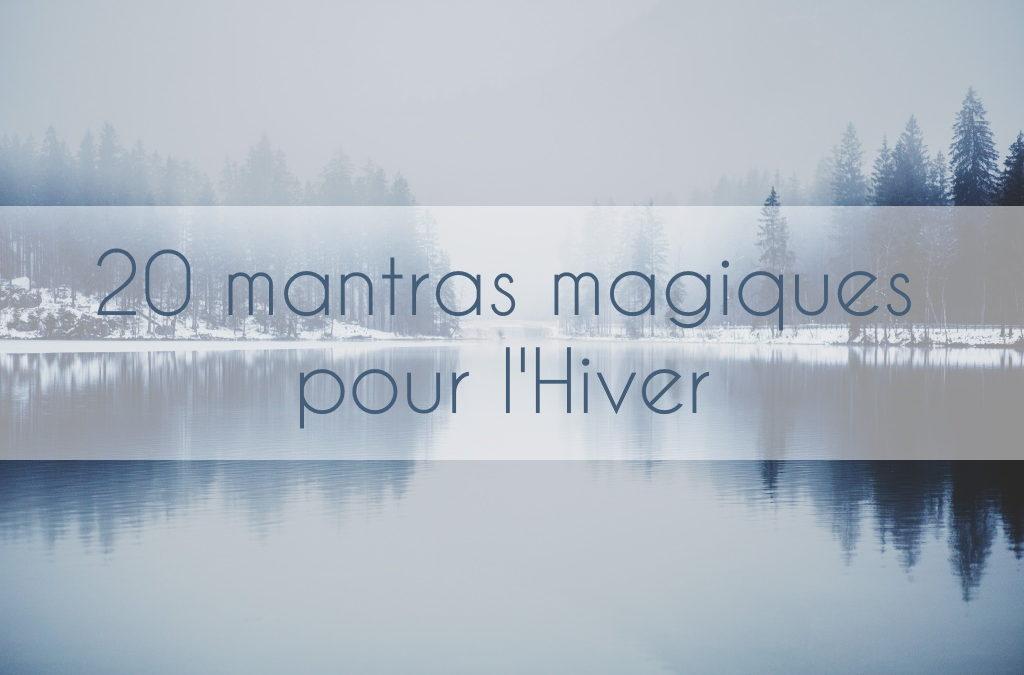 20 mantras magiques pour l'Hiver