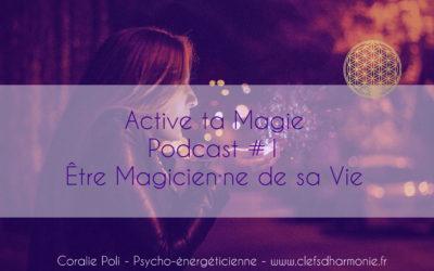 Episode 1 : Être magicien·ne de sa vie