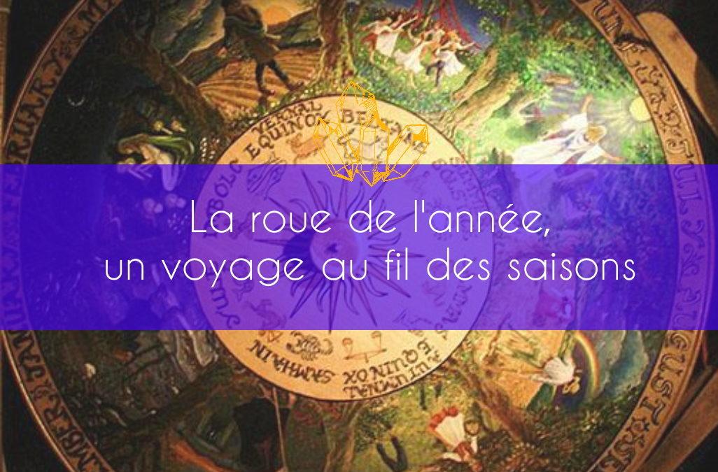La roue de l'année, un voyage au fil des saisons